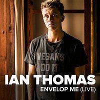 Ian Thomas – Envelop Me (Live)