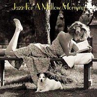 Různí interpreti – Jazz For A Mellow Morning
