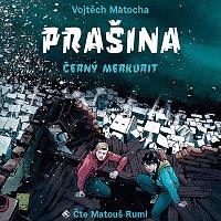 Matouš Ruml – Matocha: Prašina - Černý merkurit (MP3-CD)