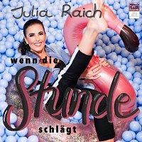 Julia Raich – Wenn die Stunde schlägt