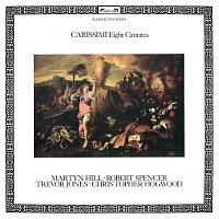 Martyn Hill, Trevor Jones, Robert Spencer, Christopher Hogwood – Carissimi: Eight Cantatas