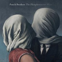 Punch Brothers – The Phosphorescent Blues