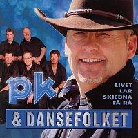 PK & DanseFolket – Livet lar skjebna fa ra