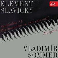 Klement Slavický, Vladimír Sommer, různí interpreti – Slavický: Symfonieta č. 4, Sommer: Antigona