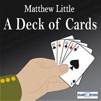 Matthew Little – A Deck Of Cards
