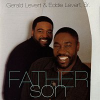 Gerald Levert & Eddie LeVert – Father And Son