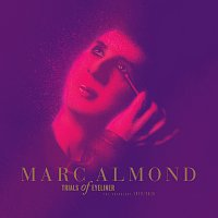 Marc Almond – Trials Of Eyeliner: Anthology 1979-2016
