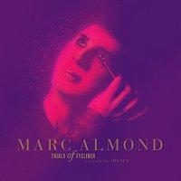 Marc Almond – Trials Of Eyeliner: Anthology 1979-2016