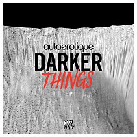 Autoerotique – Darker Things