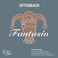 Sarah Connolly, Brenda Rae, Russell Braun, Brindley Sherratt, Neal Davies, Robert Murray, Orchestra Of The Age Of Enlightenment, Mark Elder – Offenbach: Fantasio