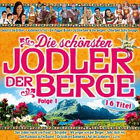 Různí interpreti – Die schonsten Jodler der Berge - Folge 1