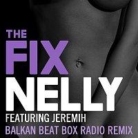 Nelly, Jeremih – The Fix (Balkan Beat Box Remix)