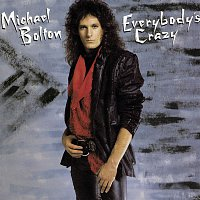 Michael Bolton – Everybody's Crazy