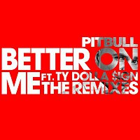 Pitbull, Ty Dolla $ign – Better On Me (The Remixes)