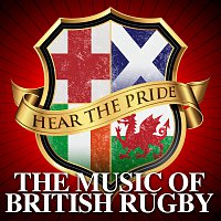 Různí interpreti – Hear The Pride - The Music of British Rugby