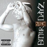 2Pac – Better Dayz