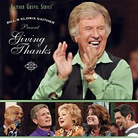 Bill & Gloria Gaither – Giving Thanks