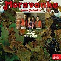Moravanka Jana Slabáka – Víno, vínko, vínečko