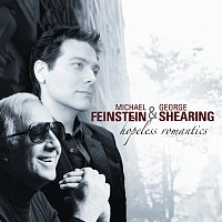 Michael Feinstein, George Shearing – Hopeless Romantics