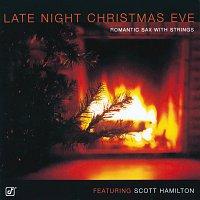 Scott Hamilton – Late Night Christmas Eve: Romantic Sax With Strings