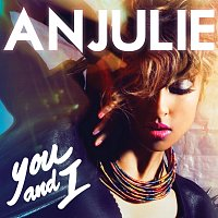 Anjulie – You And I