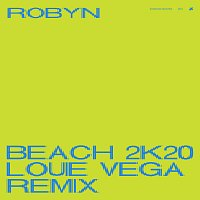 Robyn – Beach2k20 [Louie Vega Remix]