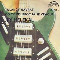 Jiří Helekal – Tulákův návrat.... (1969 - 78)