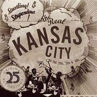 Various – The Real Kansas City Of The '20s, '30s & '40s