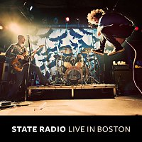 State Radio – Live in Boston