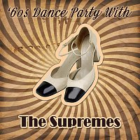 The Supremes – '60s Dance Party With