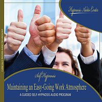 Hypnosis Audio Center – Maintaining an Easy-Going Work Atmosphere - Guided Self-Hypnosis