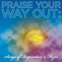 Dave Hollister – Praise Your Way Out: Songs of Inspiration & Hope