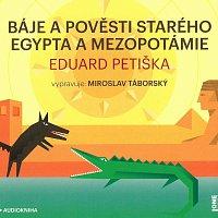 Miroslav Táborský – Báje a pověsti starého Egypta a Mezopotámie (MP3-CD) CD-MP3