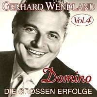 Gerhard Wendland – Domino - Die groszen Erfolge Vol. 4