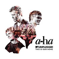 a-ha – This Is Our Home [MTV Unplugged / Edit]