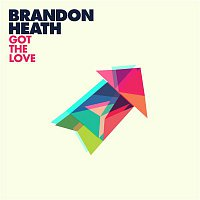 Brandon Heath, Tauren Wells – Got the Love