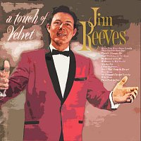 Jim Reeves – A Touch Of Velvet