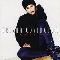 Trisha Covington – Call Me