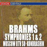 Kyril Kondrashin, Moscow RTV Symphony Orchestra – Brahms: Symphony Nos. 1 & 2