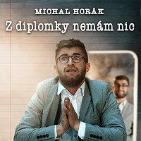 Michal Horák – Z diplomky nemám nic