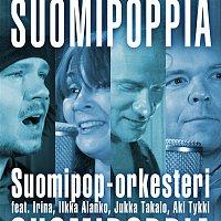 Suomipop-orkesteri, Irina, Ilkka Alanko, Jukka Takalo, Aki Tykki – Suomipoppia