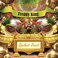 Freddy King – Opulent Event