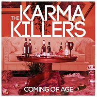 The Karma Killers – Coming Of Age
