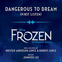 "Caissie Levy, Ensemble - Frozen: The Broadway Musical – Dangerous to Dream [From ""Frozen: The Broadway Musical"" / First Listen]"