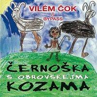 Vilém Čok, Bypass – Černoška s obrovskejma kozama