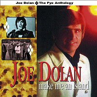 Joe Dolan – Make Me an Island - The Pye Anthology