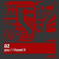 AZ – You / I Found It