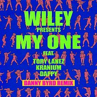 Wiley, Tory Lanez, Kranium & Dappy – My One (Danny Byrd Remix)