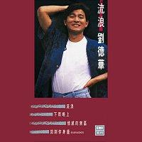 Andy Lau – Liu Lang Liu De Hua