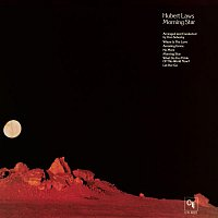 Hubert Laws – Morning Star (CTI Records 40th Anniversary Edition - Original recording remastered)